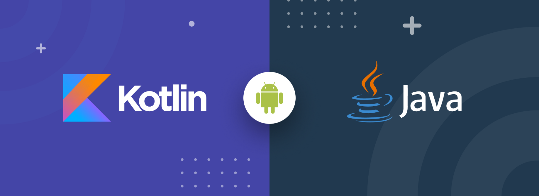 Kotlin vs  Java: Which Programming Language to Choose for Your