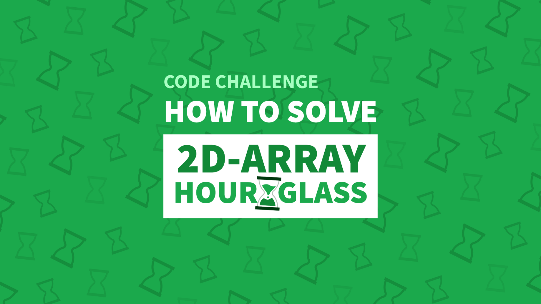 How To Solve The 2D-Array Hourglass Code Challenge - Manny Codes