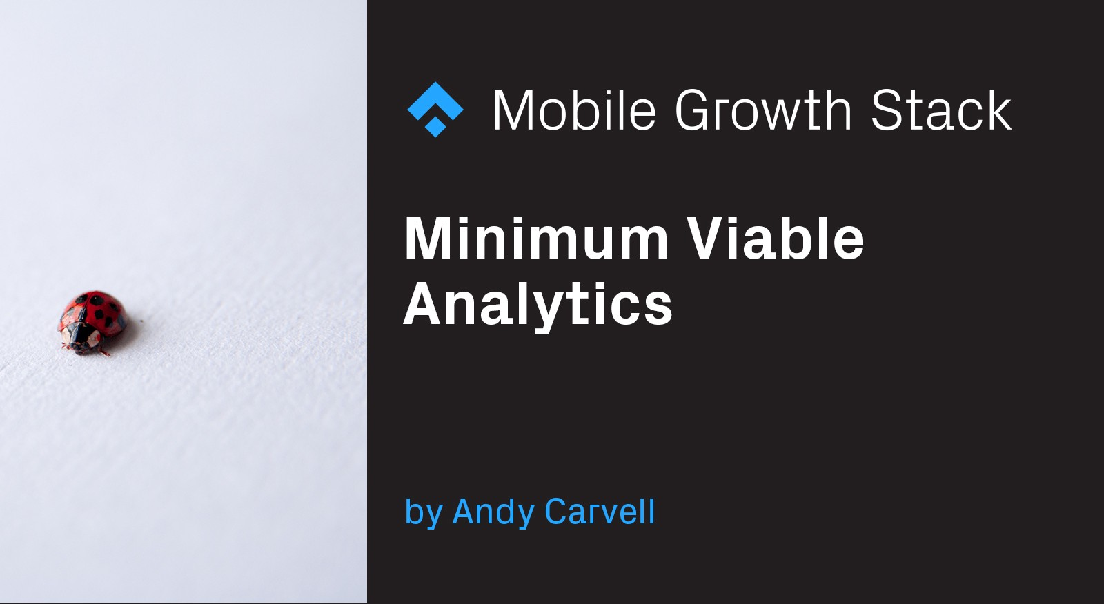 Minimum Viable Analytics - The Mobile Growth Stack