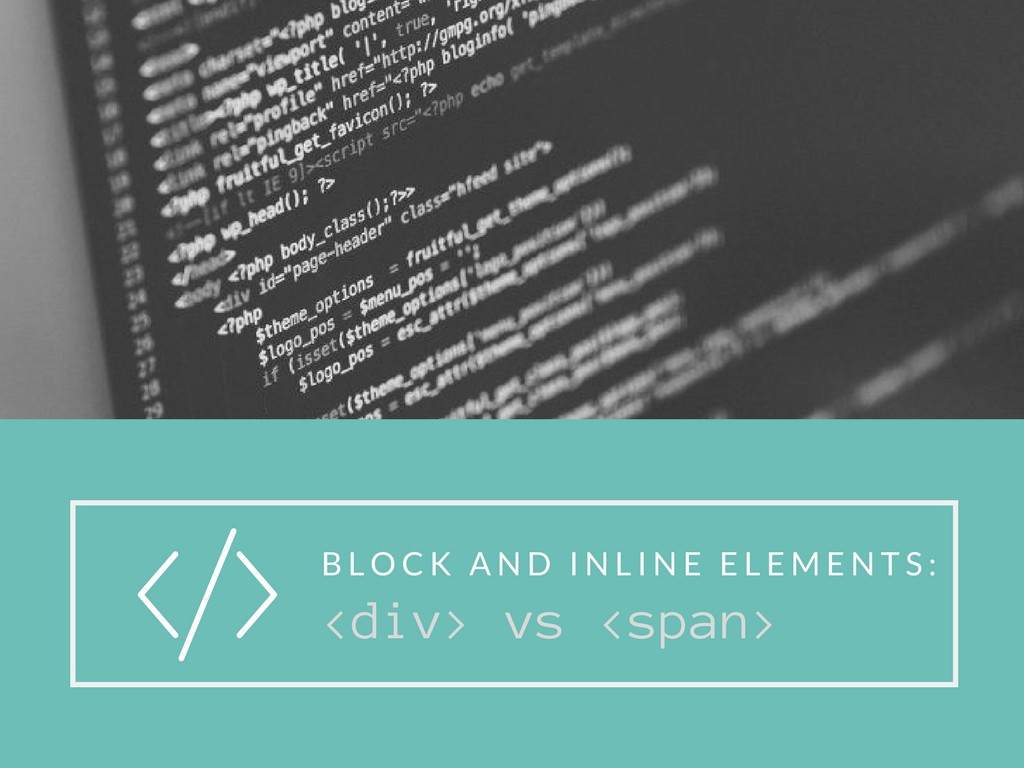 Block-Level and Inline Elements: The difference between <div> and <span>