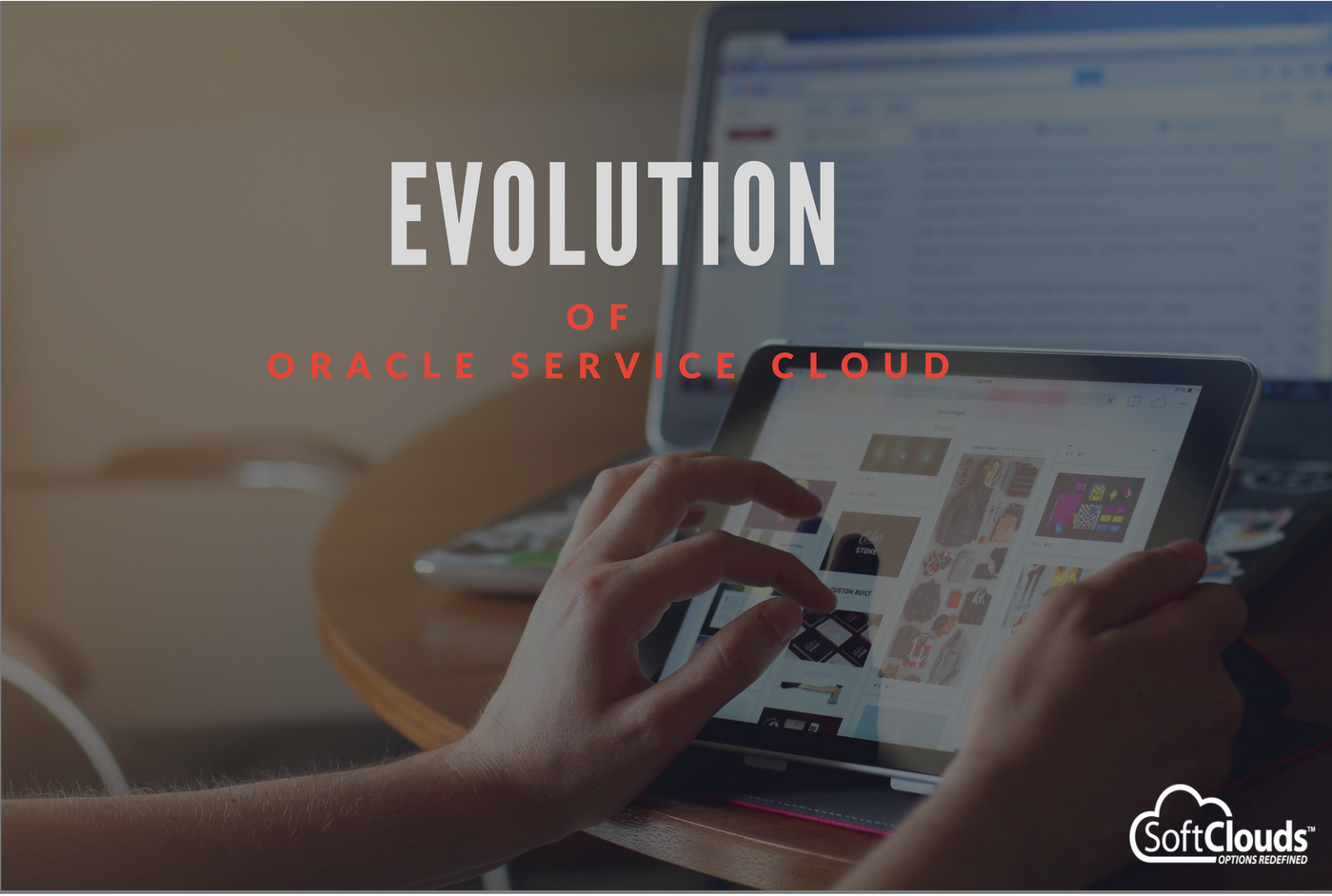 A Brief Evolution of Oracle Service Cloud - SoftClouds - Medium