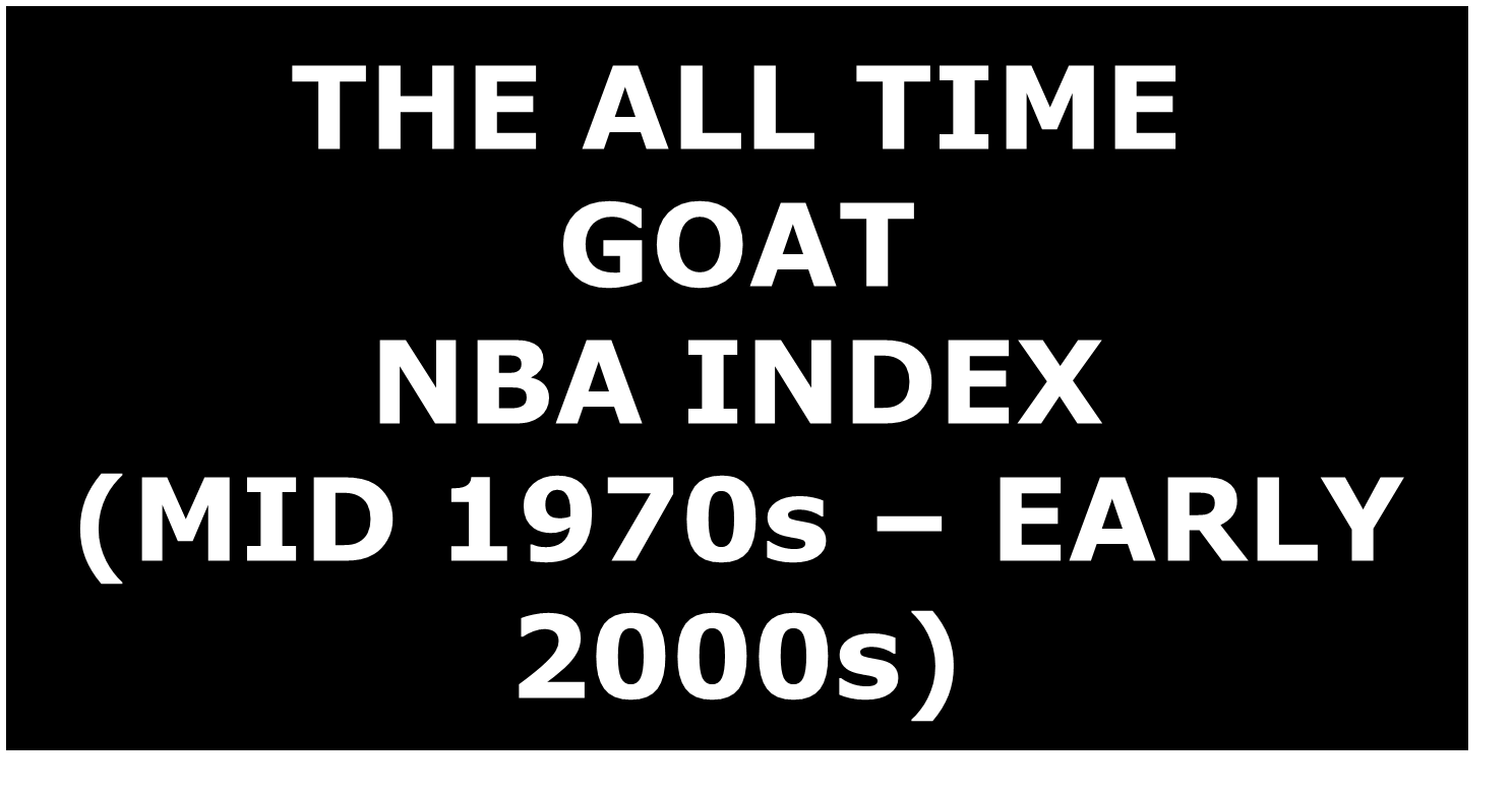 "The GOAT: Who is the Best NBA ""Playoffs"" Performer (mid 70s — early"