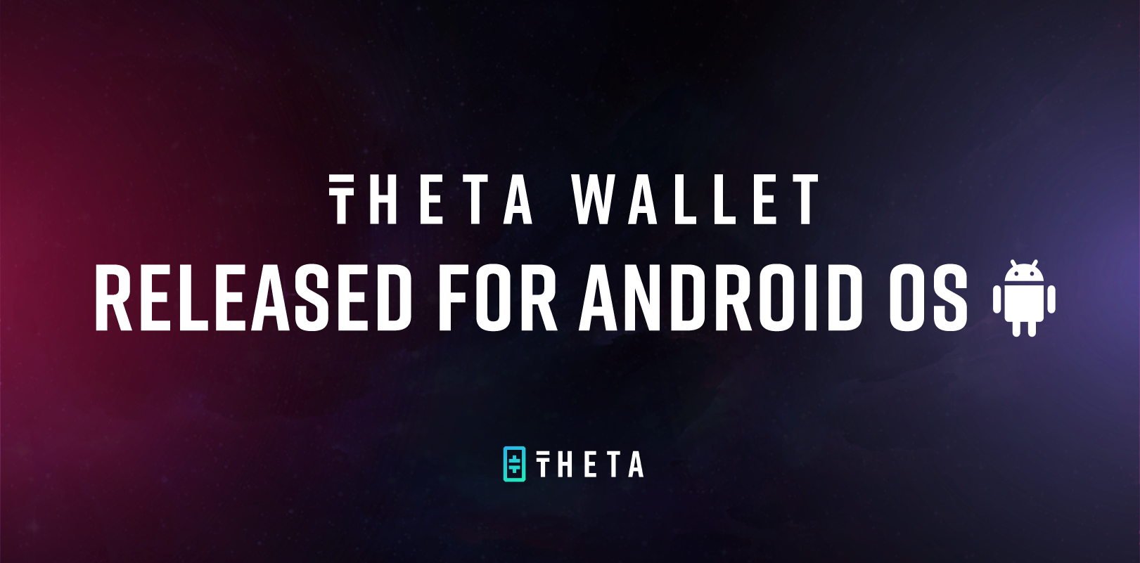 Theta wallet released for Android OS + Apple iOS with support for