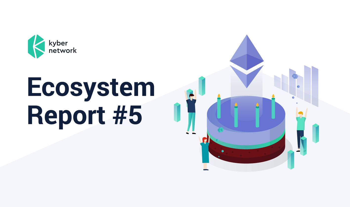 Kyber Ecosystem Report #5 - Kyber Network