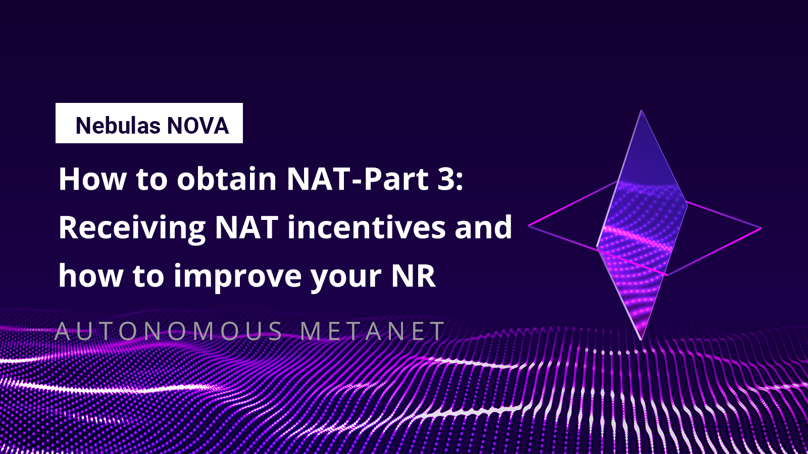 How to obtain NAT — Part 3: Receiving NAT incentives & how