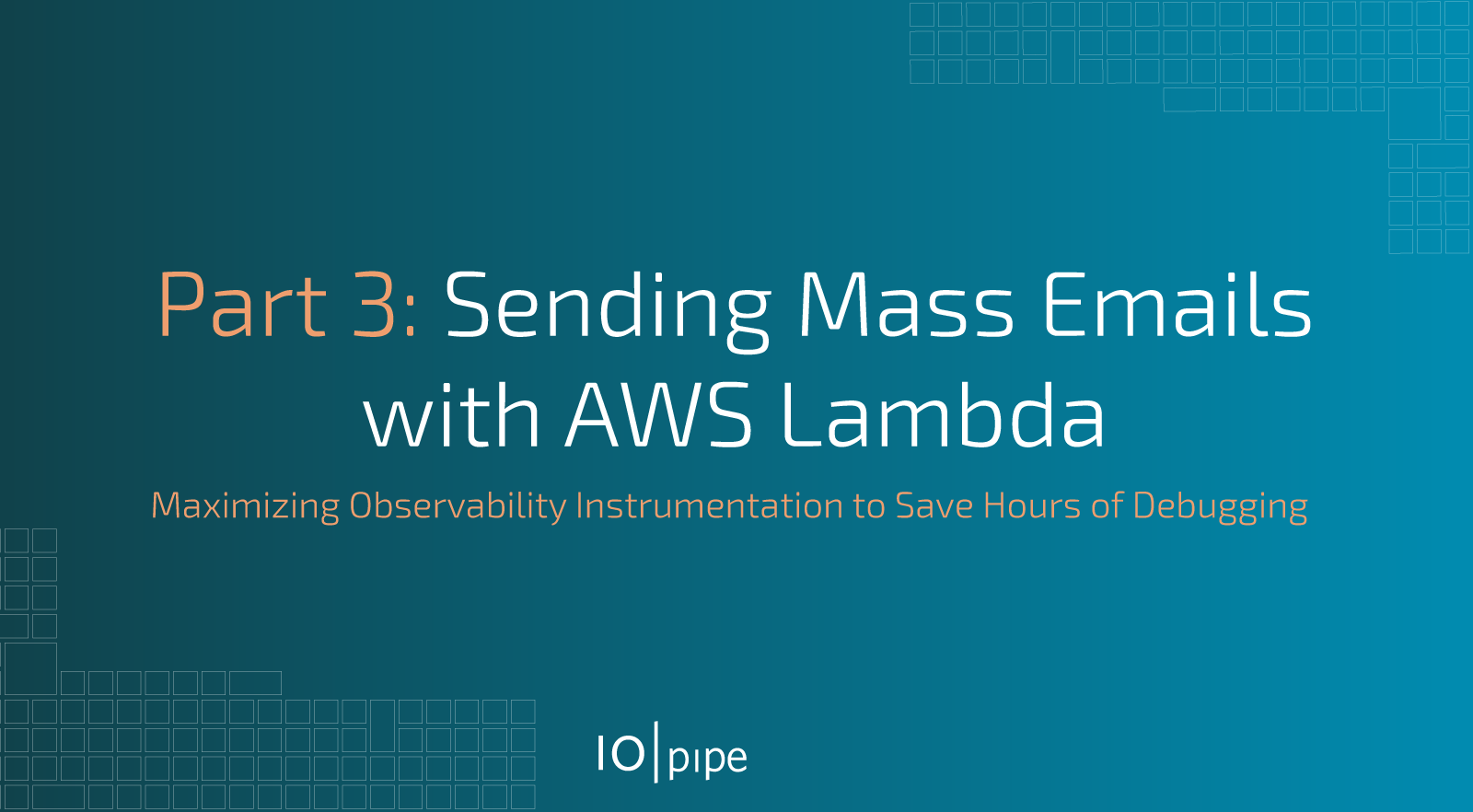 Part 3: Sending Mass Emails with AWS Lambda - IOpipe Blog