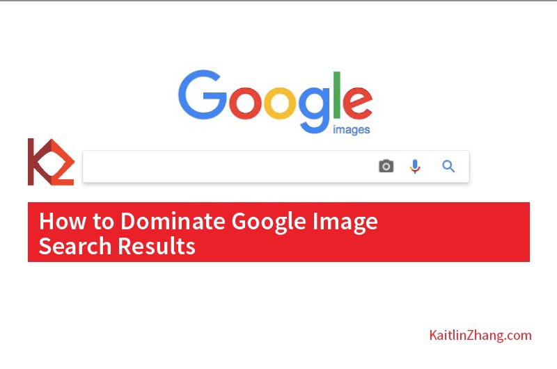 How to Dominate Google Image Search Results - Kaitlin Zhang - Medium