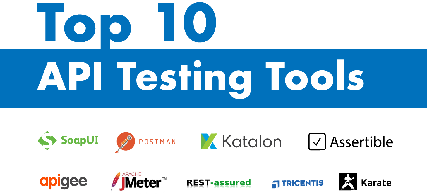 Top 10 API Testing Tools (Details & Updates Done for You!)