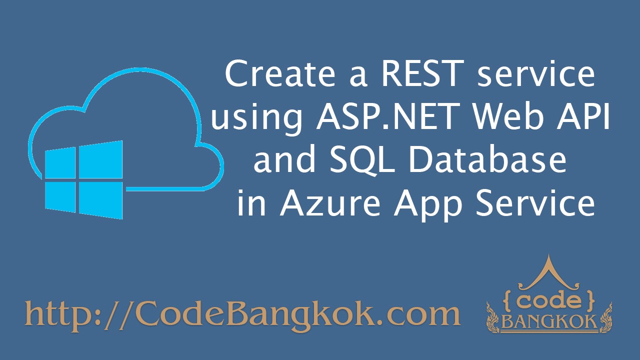 Create a REST service using ASP NET Web API and SQL Database in