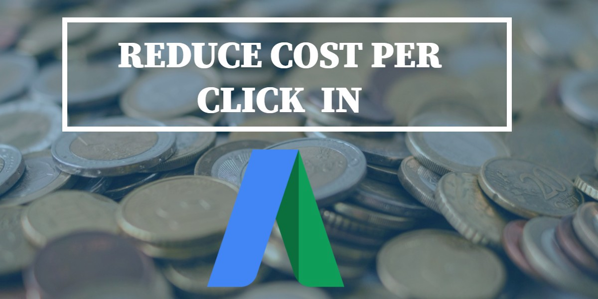 What all you need to do to reduce high Cost per Click in AdWords?