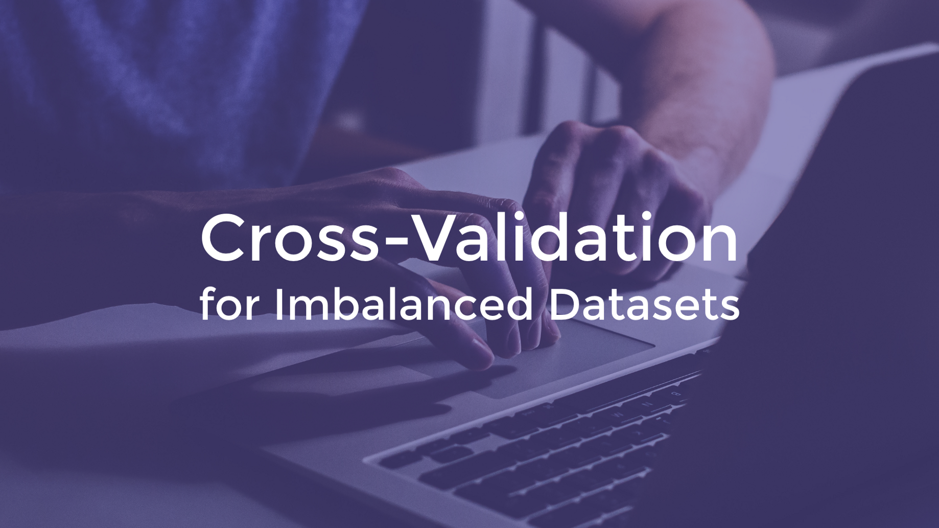 Cross-Validation for Imbalanced Datasets - Lumiata - Medium