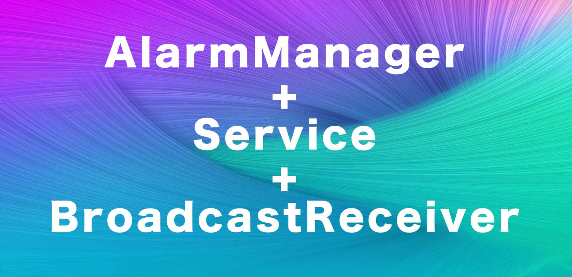 Classic chain AlarmManager — Service — BroadcastReceiver with new