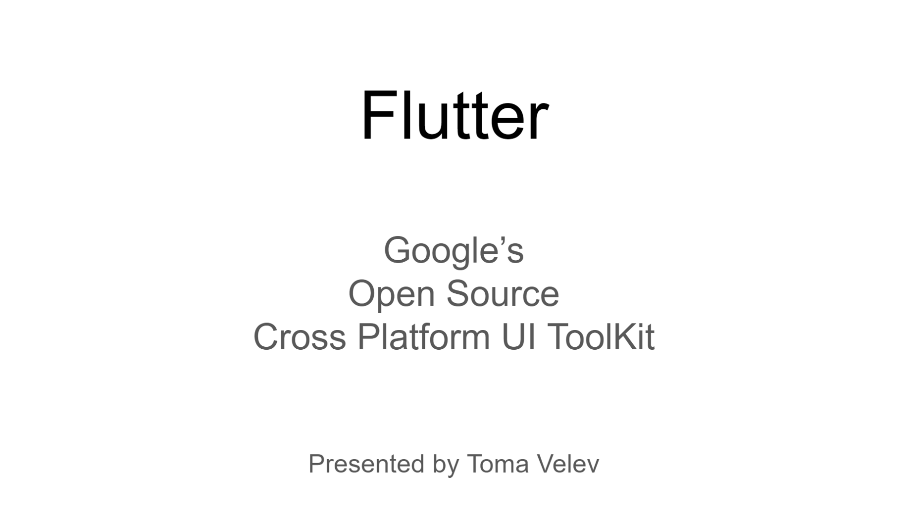 Flutter — Google's Open Source Cross Platform UI ToolKit