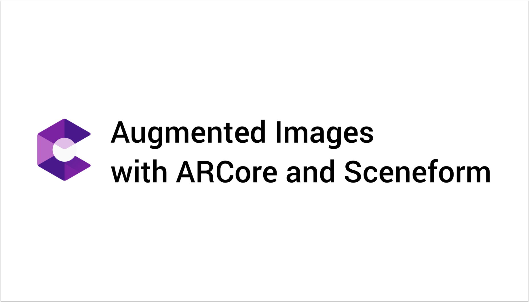 Augmented Images with ARCore and Sceneform - ProAndroidDev