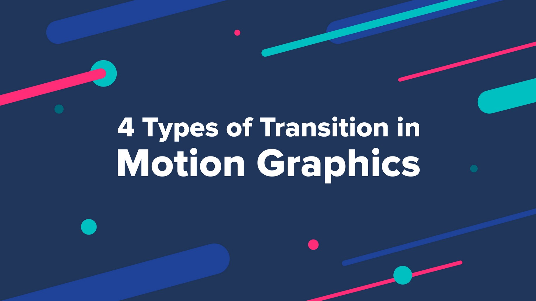 4 Types of Transition in Motion Graphics - Muzli - Design Inspiration