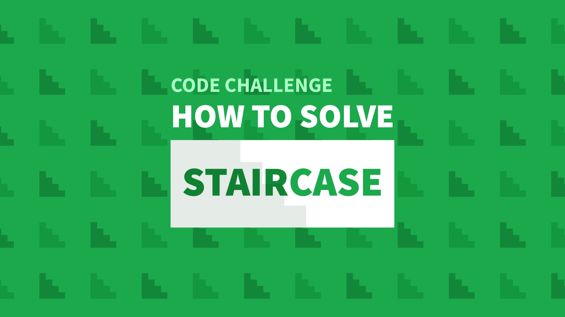 How To Solve The Staircase Code Challenge - Manny Codes - Medium