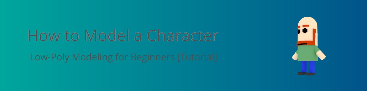 How to Model a Character | 3D Low-Poly Game Modeling for