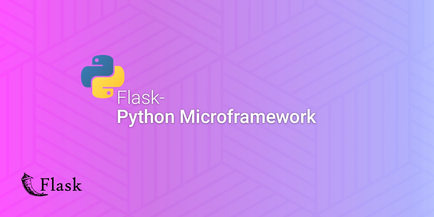 What's So Special About The Latest Python Framework — Flask? Is It