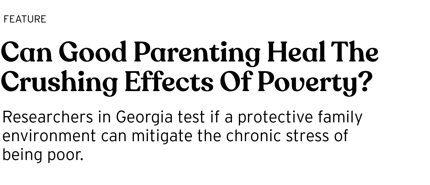 How Supportive Parenting Protects Brain >> Can Good Parenting Heal The Crushing Effects Of Poverty