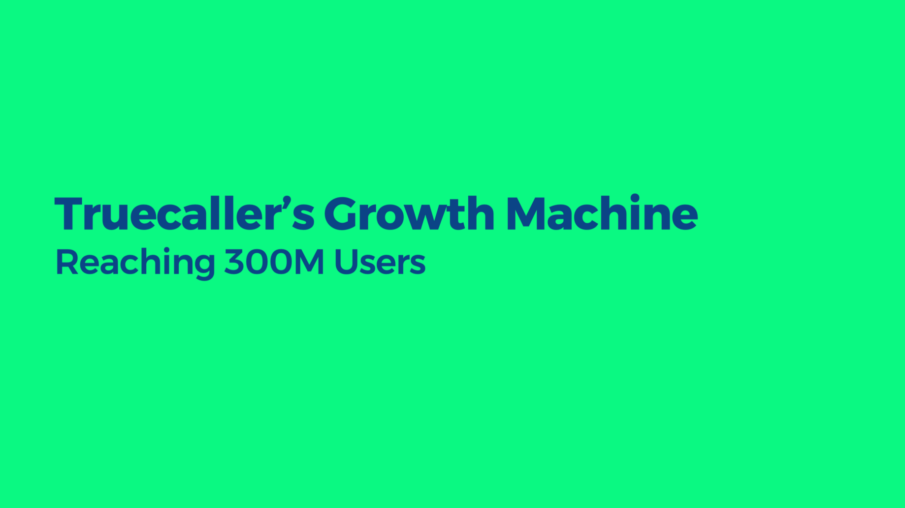 Truecaller's Growth Machine: Reaching 300M Users - Nick Larsson - Medium