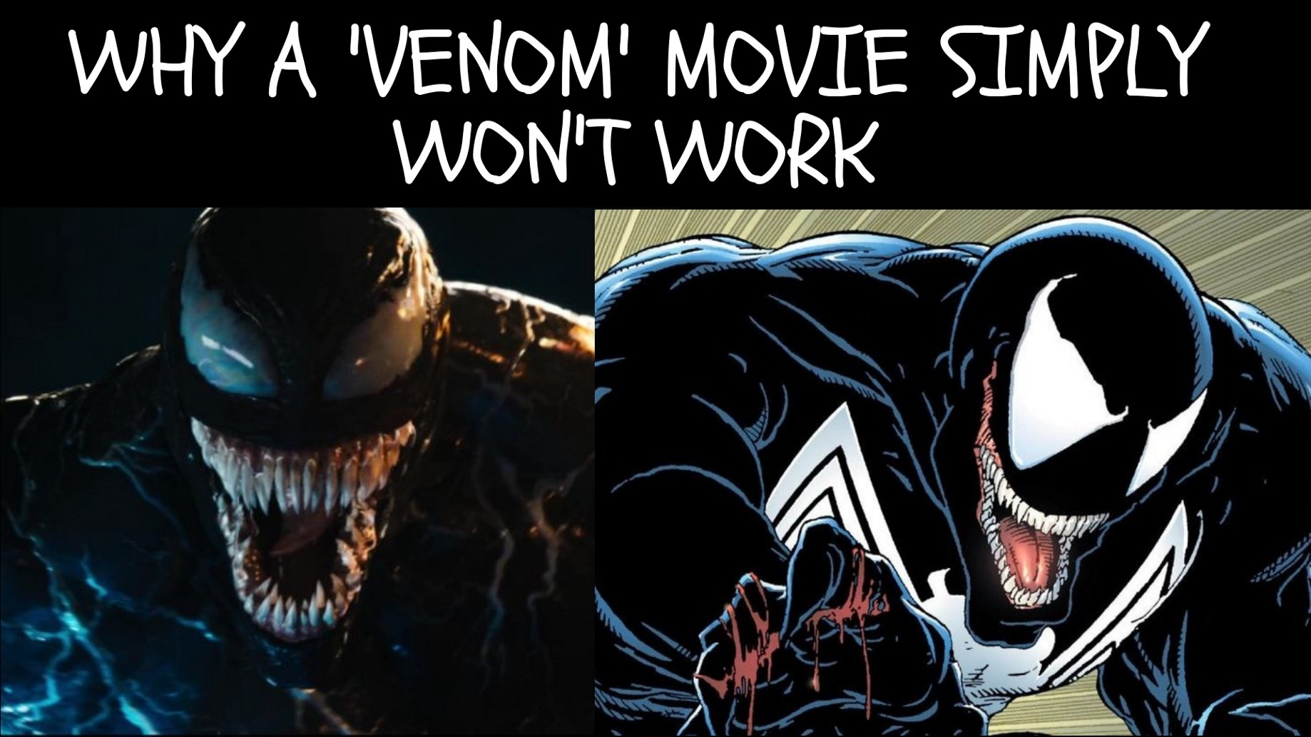 Why The Venom Movie Simply Won T Work Robert Lea Medium