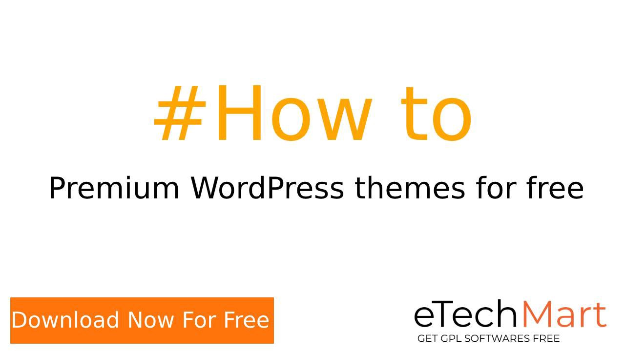 How To Download Wordpress Themes And Plugins For Free Gpl License By Etechmart Info Medium