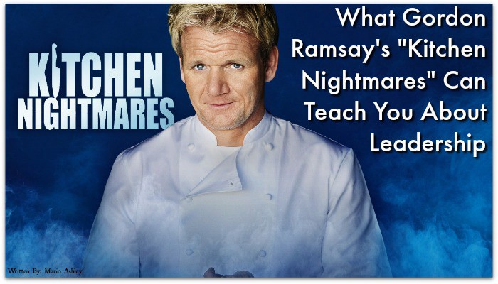 What Gordon Ramsay S Kitchen Nightmares Can Teach You