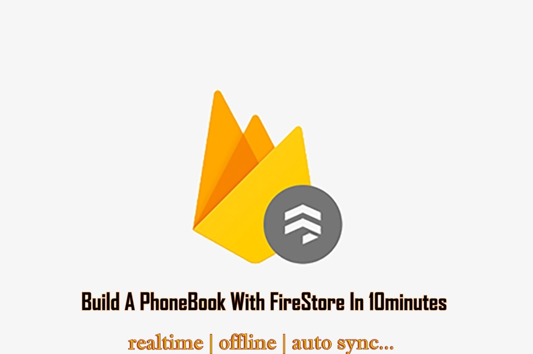 Build a PhoneBook with Cloud FireStore in 10 minutes