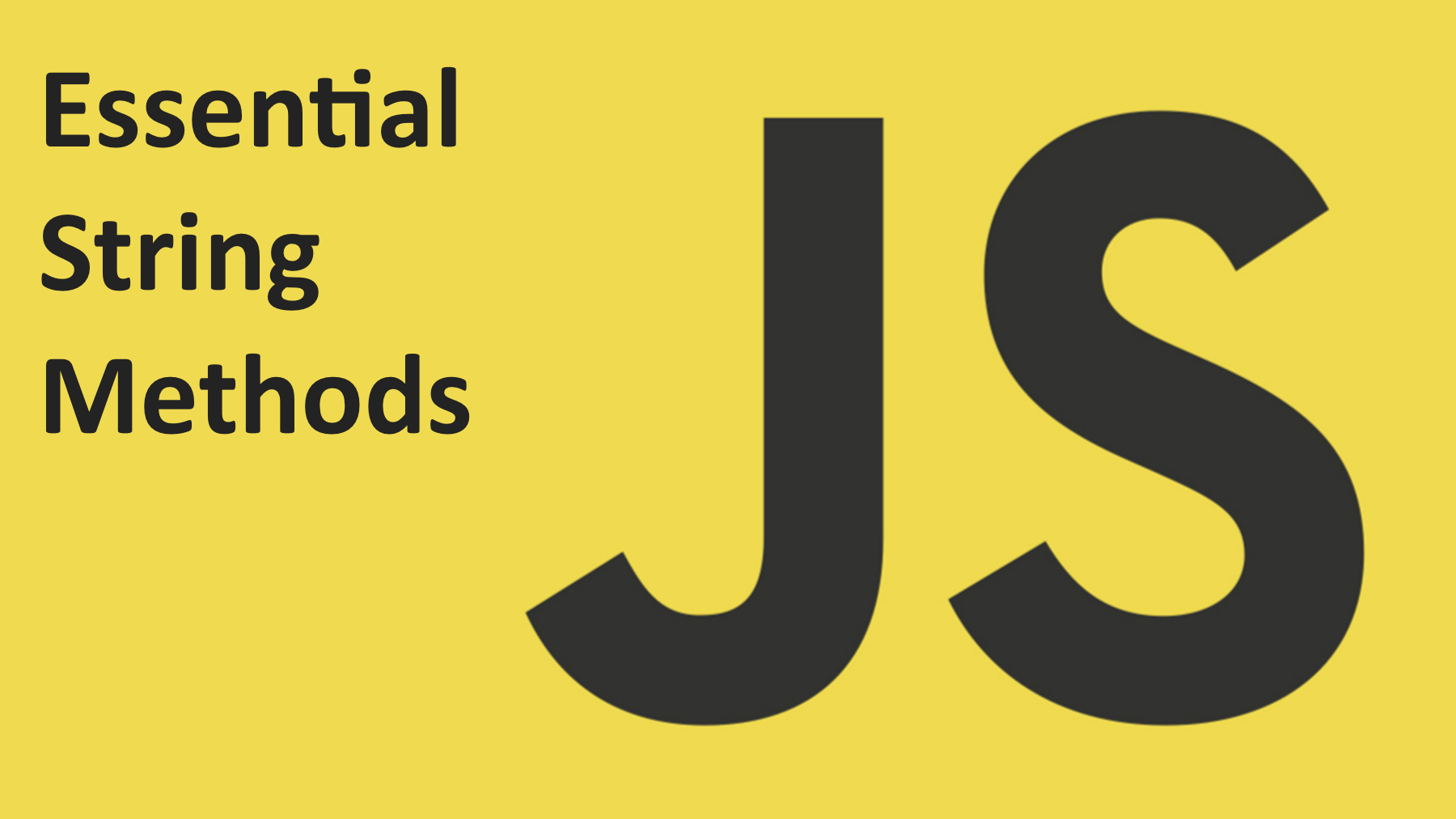 Essential JavaScript String Methods - Level Up Your Code
