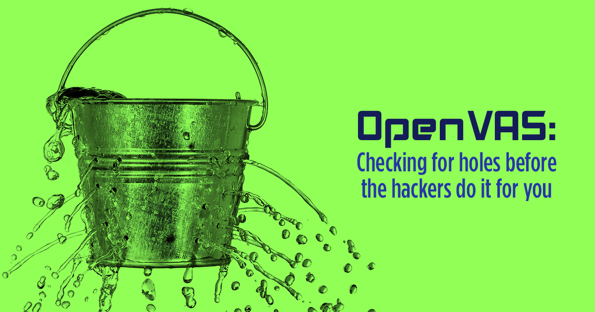 OpenVAS: Checking for Holes Before the Hackers Do It for You