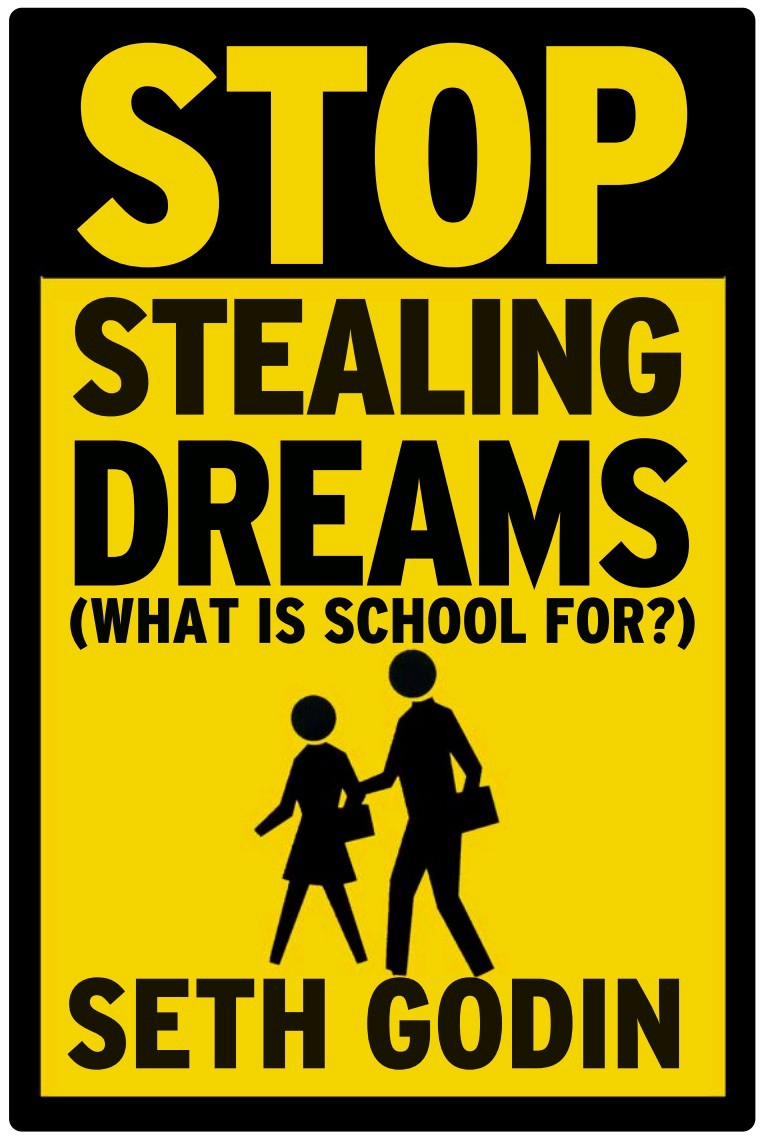 77e575ff7 Stop Stealing Dreams - Seth Godin - Medium