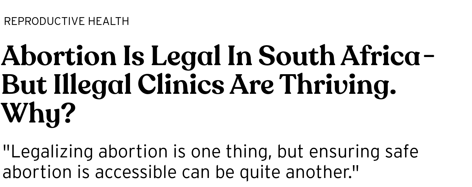 abortion is legal in south africa  but illegal clinics are thriving  abortion is legal in south africa  but illegal clinics are thriving why