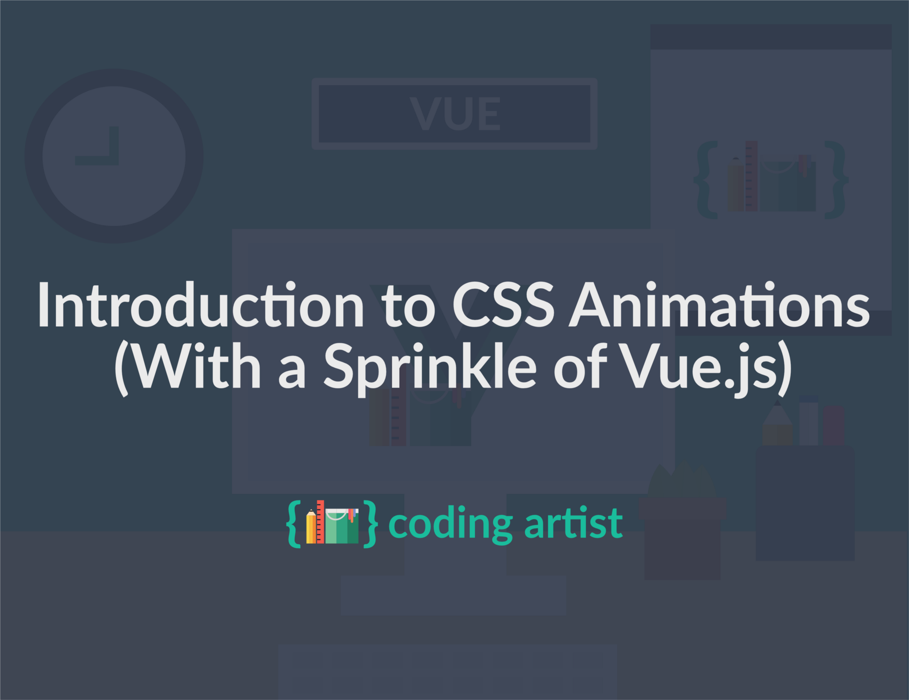 Introduction to CSS Animations (With a Sprinkle of Vue js)