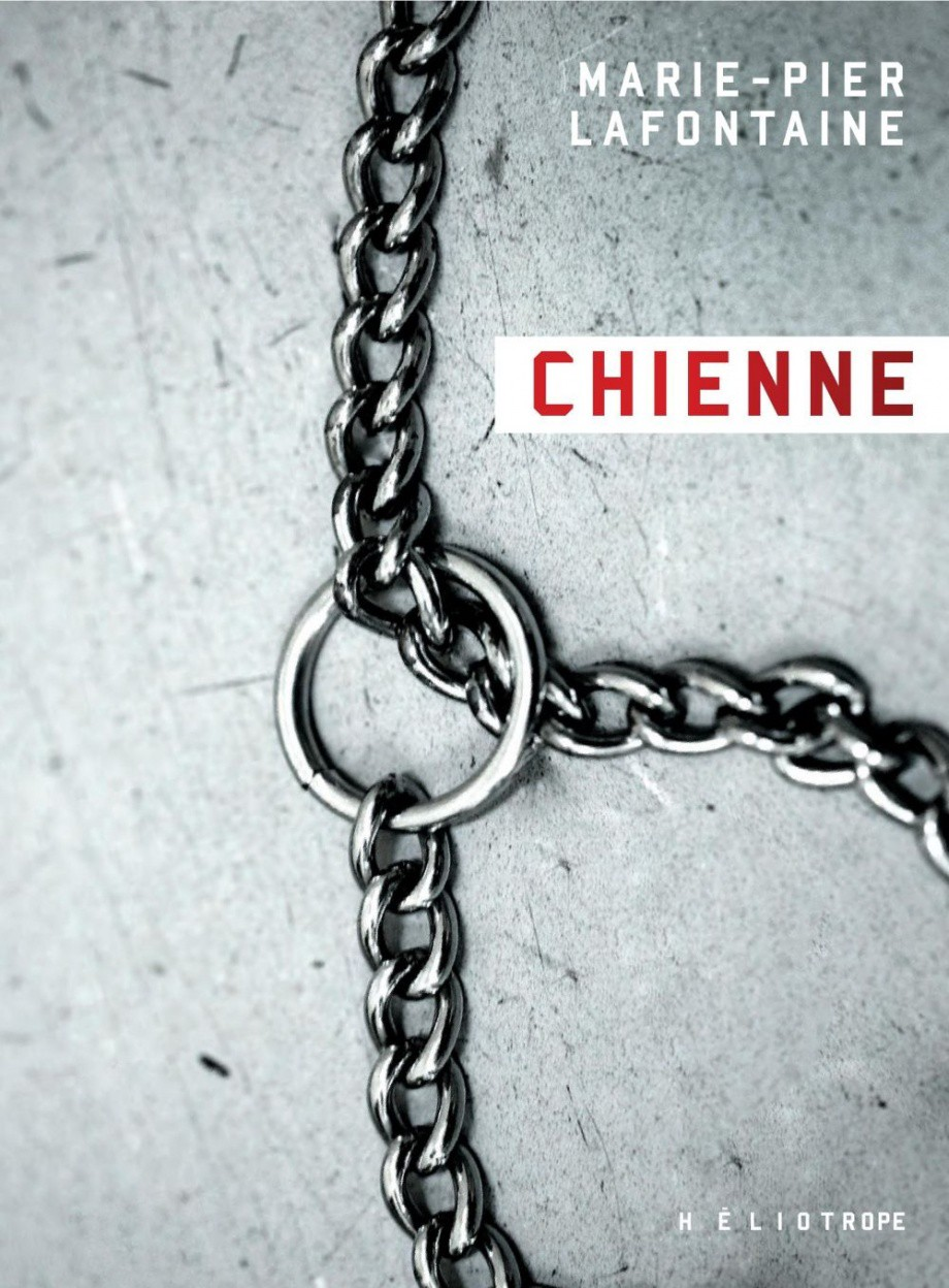 Chienne / Marie-Pier Lafontaine