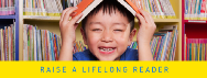 Raise a Lifelong Reader