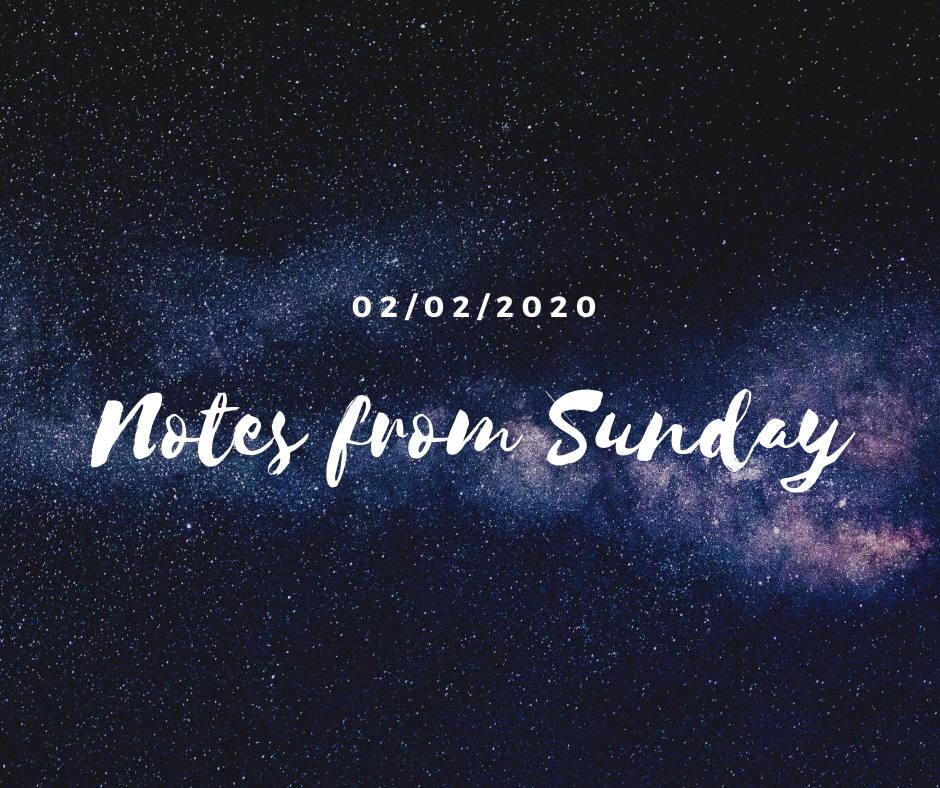 02/02/2020 Notes from Sunday [starry background]