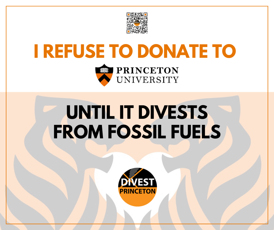 QR code. Text: I REFUSE TO DONATE TO PRINCETON UNIVERSITY UNTIL THEY DIVEST FROM FOSSIL FUELS. Logo of Divest Princeton.