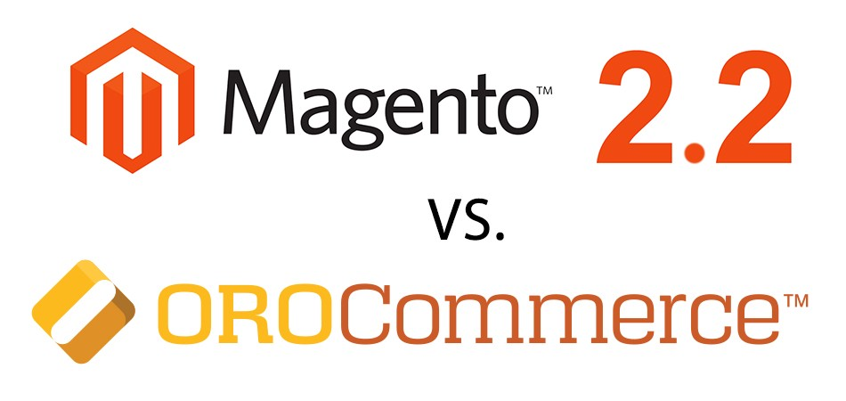 B2B — Magento 2 VS  OROCommerce - Scandiweb Stories