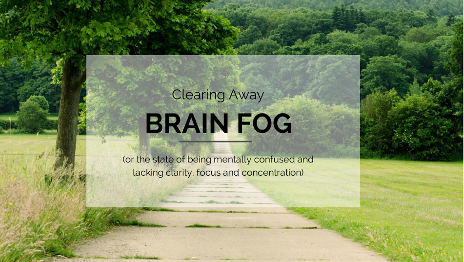 Do You Experience Brain Fog? Here's Some Tips To Clear it Away
