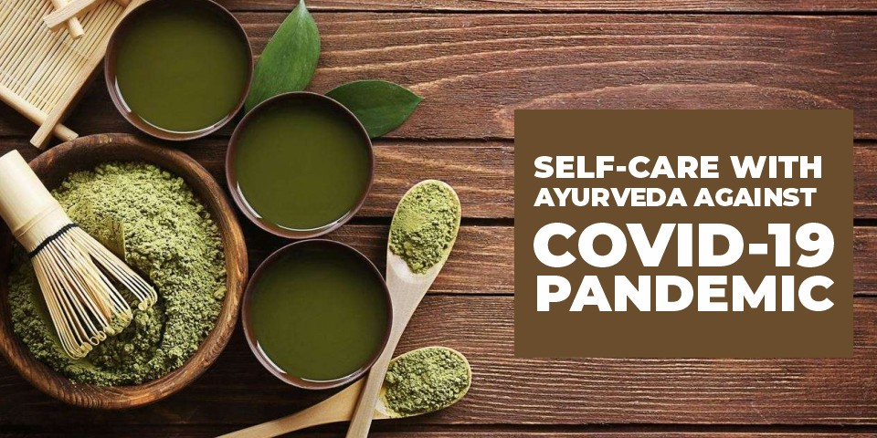 Self-care with Ayurveda against Covid-19 pandemic