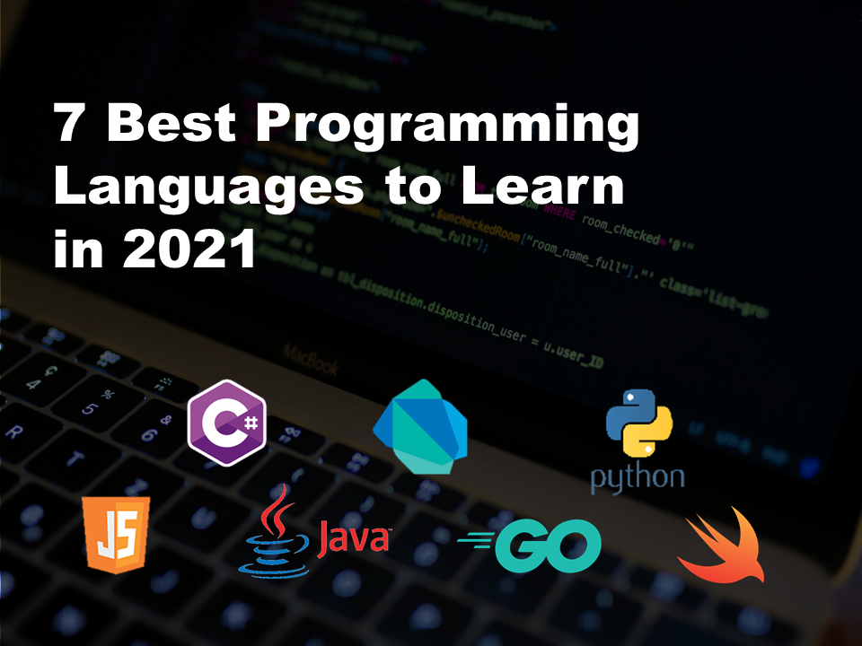 7 Best Programming Languages to Learn in 2021