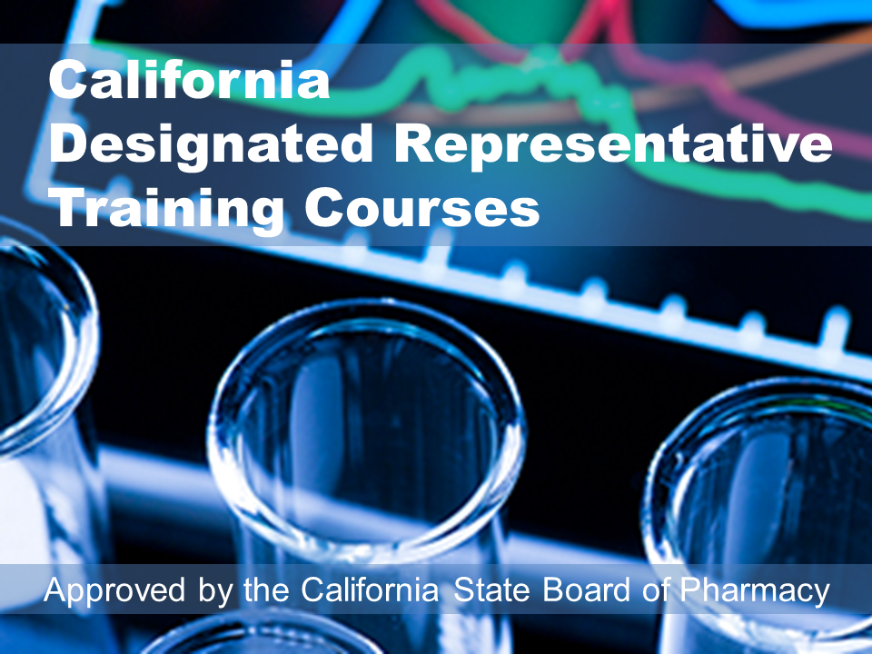 The largest selection of California Designated Representative training programs — for wholesalers, 3PL, reverse distributors.