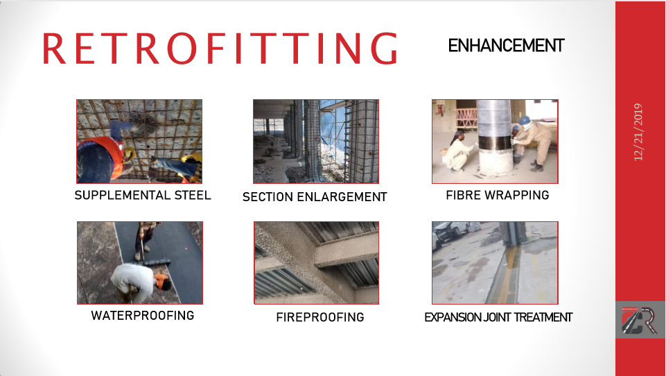 Retrofitting: Supplemental Steel, Section Enlargement, Fiber Wrapping, Specialty Services- Waterproofing, Expansion Joints
