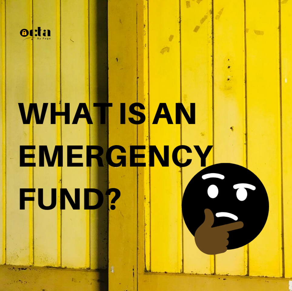 How Much Should You Save As Emergency Funds, octa