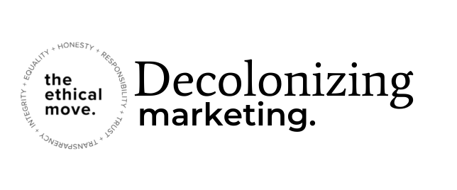 """Graphic with the ethical move logo/badge and the words """"Decolonizing marketing."""""""