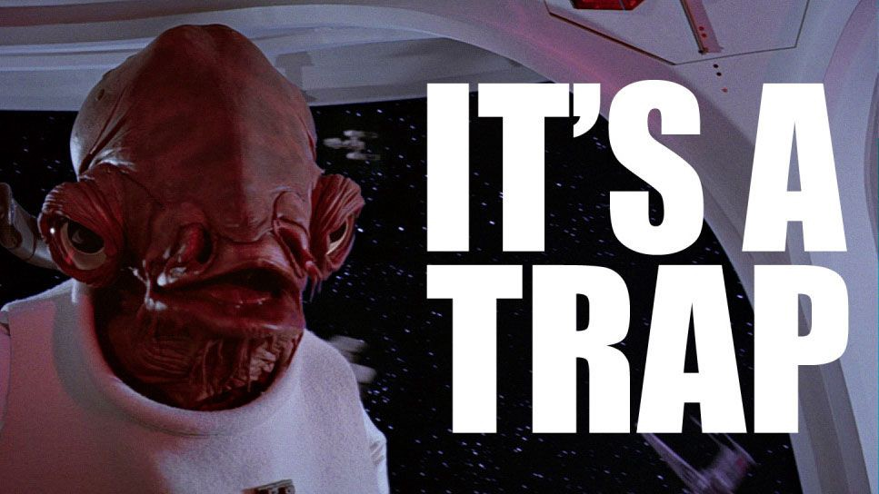 "Picture of Admiral Ackbar from Star Wars saying ""It's a trap!"""