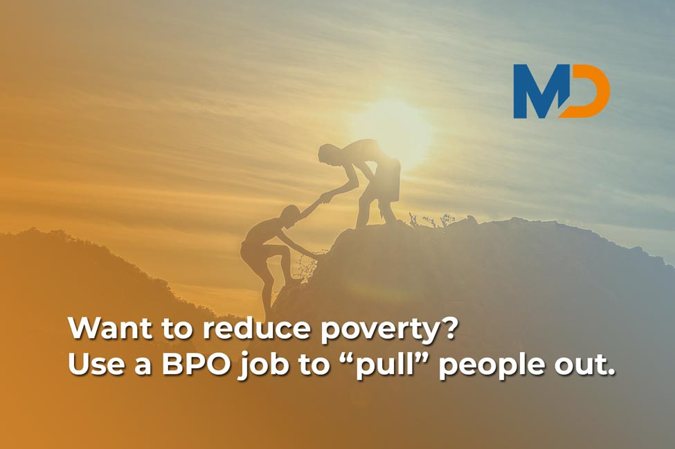 Use a BPO job as anchor job to help agents and their families move into the middle class and reduce poverty.