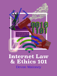 Internet Law and Ethics 101