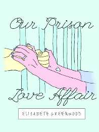 how prison couples create intimacy through the bars