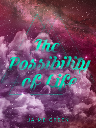 The Possibility of Life